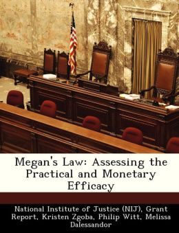 Megan's Law: Assessing the Practical and Monetary Efficacy