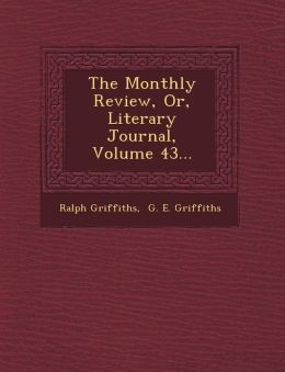 The Monthly Review, Or, Literary Journal, Volume 43...
