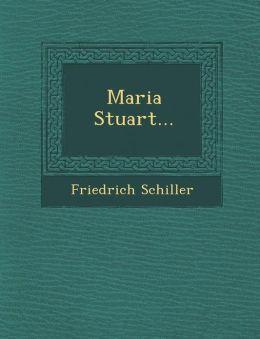 Maria Stuart...