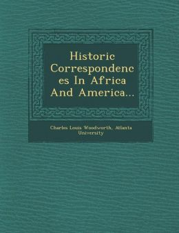 Historic Correspondences In Africa And America...
