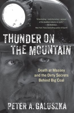 Thunder on the Mountain: Death at Massey and the Dirty Secrets Behind Big Coal