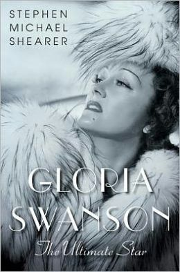Gloria Swanson: The Ultimate Star
