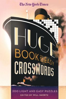 The New York Times Huge Book of Easy Crosswords: 200 Light and Easy Puzzles