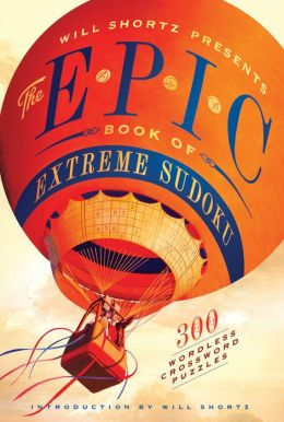 Will Shortz Presents The Epic Book of Extreme Sudoku: 300 Challenging Puzzles