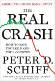 Book Cover Image. Title: The Real Crash:  America's Coming Bankruptcy---How to Save Yourself and Your Country, Author: Peter Schiff