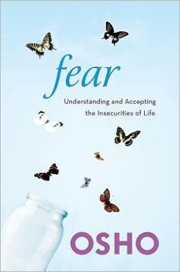 Fear: Understanding and Accepting the Insecurities of Life