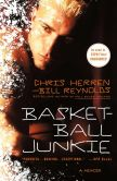 Book Cover Image. Title: Basketball Junkie:  A Memoir, Author: Chris Herren