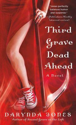 Third Grave Dead Ahead (Charley Davidson Series #3)