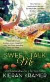 Book Cover Image. Title: Sweet Talk Me, Author: Kieran Kramer