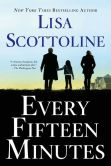 Book Cover Image. Title: Every Fifteen Minutes, Author: Lisa Scottoline