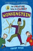 Book Cover Image. Title: Wonkenstein (Creature from My Closet Series #1), Author: Obert Skye