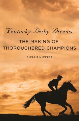 Kentucky Derby Dreams: The Making of Thoroughbred Champions