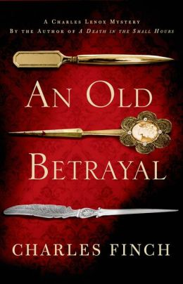 An Old Betrayal (Charles Lenox Series #7)