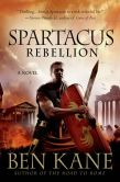 Book Cover Image. Title: Spartacus:  Rebellion, Author: Ben Kane