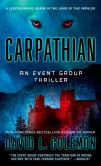 Book Cover Image. Title: Carpathian (Event Group Series #8), Author: David L. Golemon