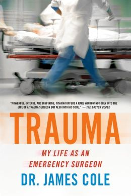 Trauma: My Life as an Emergency Surgeon