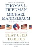 Book Cover Image. Title: That Used to Be Us:  How America Fell Behind in the World It Invented and How We Can Come Back, Author: Thomas L. Friedman
