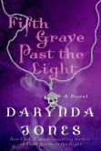 Book Cover Image. Title: Fifth Grave Past the Light (Charley Davidson Series #5), Author: Darynda Jones
