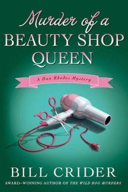 Murder of a Beauty Shop Queen: A Dan Rhodes Mystery