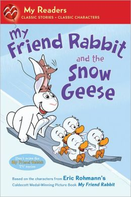 My Friend Rabbit and the Snow Geese (My Readers Level 1)