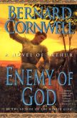 Bernard Cornwell - Enemy of God: A Novel of Arthur