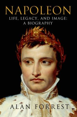 Napoleon: Life, Legacy, and Image: A Biography