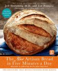 Book Cover Image. Title: The New Artisan Bread in Five Minutes a Day:  The Discovery That Revolutionizes Home Baking, Author: Jeff Hertzberg