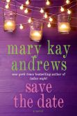 Book Cover Image. Title: Save the Date, Author: Mary Kay Andrews