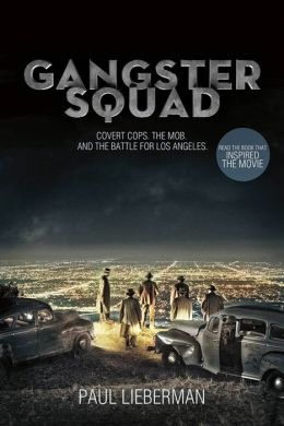 Gangster Squad: Covert Cops, the Mob, and the Battle for Los Angeles