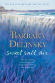 Book Cover Image. Title: Sweet Salt Air, Author: Barbara Delinsky