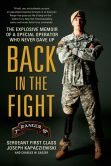 Book Cover Image. Title: Back in the Fight:  The Explosive Memoir of a Special Operator Who Never Gave Up, Author: Joseph Kapacziewski