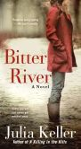 Book Cover Image. Title: Bitter River (Bell Elkins Series #2), Author: Julia Keller