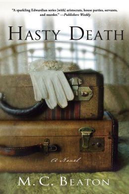 Hasty Death (Edwardian Murder Series #2)