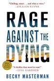 Book Cover Image. Title: Rage Against the Dying:  A Thriller, Author: Becky Masterman