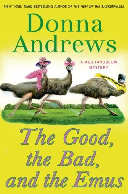 The Good, the Bad, and the Emus (Meg Langslow Series #17)