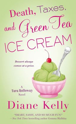 Death, Taxes, and Green Tea Ice Cream (Tara Holloway Series #6)