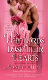 Book Cover Image. Title: Why Lords Lose Their Hearts, Author: Manda Collins