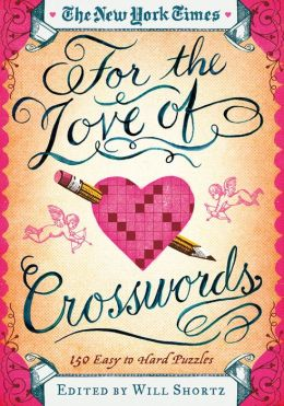 The New York Times For the Love of Crosswords: 150 Easy to Hard Puzzles