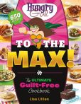 Book Cover Image. Title: Hungry Girl to the Max!:  The Ultimate Guilt-Free Cookbook, Author: Lisa Lillien