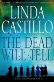 Book Cover Image. Title: The Dead Will Tell (Kate Burkholder Series #6), Author: Linda Castillo