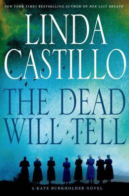 The Dead Will Tell (Kate Burkholder Series #6)