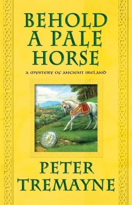 Behold a Pale Horse (Sister Fidelma Series #20)