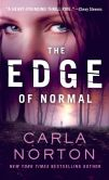 Book Cover Image. Title: The Edge of Normal, Author: Carla Norton