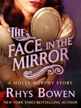 The Face in the Mirror: A Molly Murphy Story