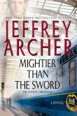 Book Cover Image. Title: Mightier than the Sword, Author: Jeffrey Archer