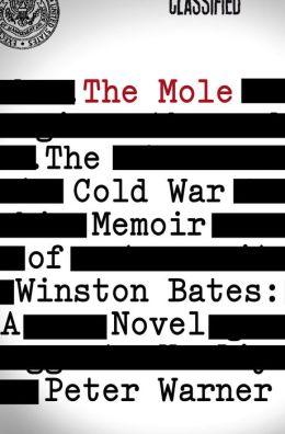 The Mole: The Cold War Memoir of Winston Bates: A Novel