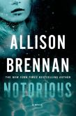 Book Cover Image. Title: Notorious, Author: Allison Brennan