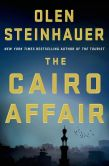 Book Cover Image. Title: The Cairo Affair, Author: Olen Steinhauer
