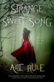 Book Cover Image. Title: Strange Sweet Song, Author: Adi Rule