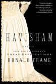 Book Cover Image. Title: Havisham:  A Novel, Author: Ronald Frame